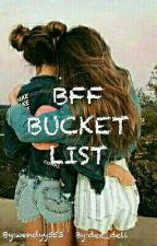 BFF BUCKET LIST by wendyy553