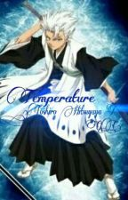 Temperature (Toshiro Hitsugaya X OC) by WeefTheSecond