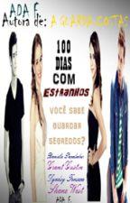 100 Dias Com Estranhos by amanda-fontenele