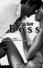 I'm Her Boss by Girlylooney