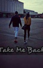 Take Me Back by Tokneneng0215