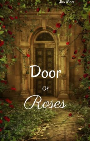 Door Of Roses by TheFrostyWolf
