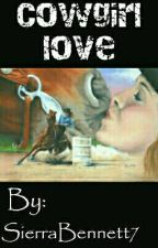 Cowgirl Love (***COMPLETED***) by HollywoodRunner7
