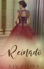 Reinado - O Início De Tudo  by Liv_Vieira