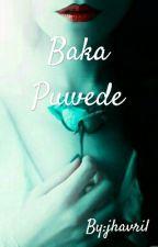 Baka puwede - One Shot by jhavril