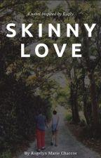 Skinny Love - KIEFLY  by chirpieoinkdoinkk