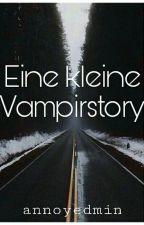Eine kleine Vampirstory ✔ by annoyedmin