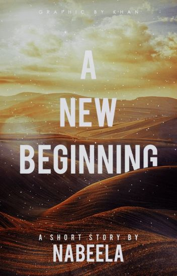 A New Beginning (Completed)