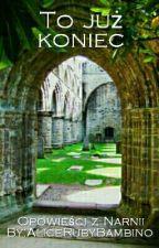 To już koniec | Opowieści z Narnii  by AliceRubyBambino