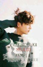Przyjaciółka mojego kumpla |Jungkook x reader| by Sweetie_Meguri