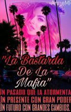 """""""La Bastarda De La Mafia"""" (PAUSADA) by AnyeMR"""