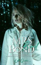 My Dear Mrs Bond [B1] (COMPLETED) by aLittleQueen_