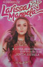 O diário de Larissa Manoela by eduardatogni