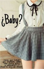 ¿Baby? (Narry) by 0X0X0_LAC