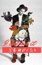 """I Called it """"Pencils"""" {R.B} by Pocada3"""