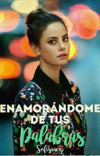 Enamorándome de tus palabras. #PremiosLaurelMini #PremiosIH #PP2017 #BW2017 by SofiSaaez