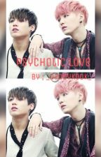 Psychotic love | YoonKook. by _daddykook_