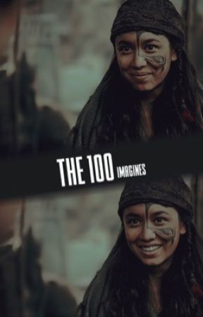 THE 100 IMAGINES by GroundedBellamy