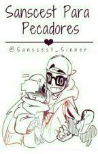 Sanscest Para Pecadores {✖PEDIDOS CERRADOS✖} by Suave_Serviteur