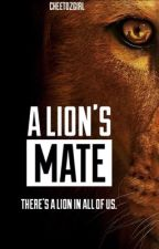 A Lion's Mate || Book #1 || (Completed) #Wattys2016 by cheetozgirl