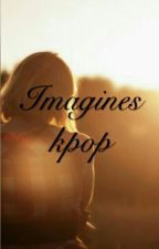 Imagines Kpop  by Moon_Park