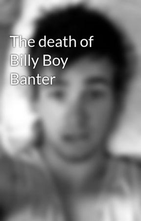 The death of Billy Boy Banter by Salvationboyuk