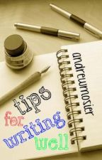 Tips for Writing Well by Andrew_Mosier