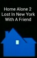 Home Alone 2  Lost In New York With A Friend by Slinky-Dogg-1998