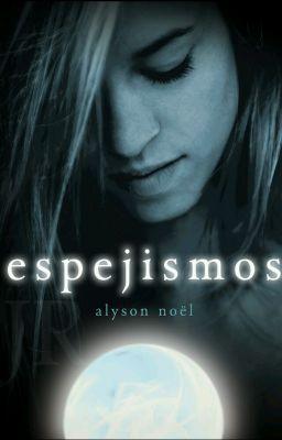 Los inmortales: espejismos (Alyson Noël)