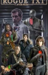 Rogue Txt: A Star Wars Story by derp_eyes