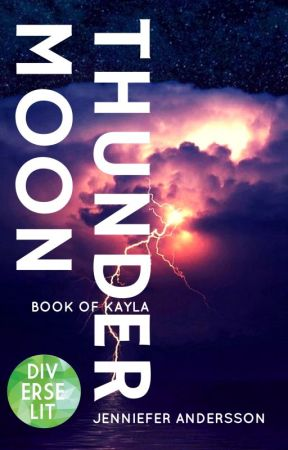 THUNDER MOON: book of kayla by sunriserooftops