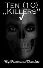 """Ten (10) ,,Killers"""" ✔ by PessimisticChocolate"""