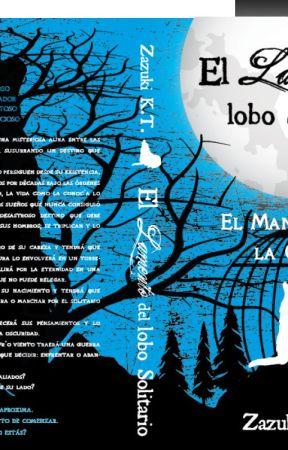 El Lamento Del Lobo Solitario (Publicado En Fisico EN DIC 2018) by ZazukiKasumiTamashii