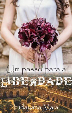 UM PASSO PARA LIBERDADE by LidayanaMaia