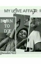 BORN TO DIE by sezzle0122
