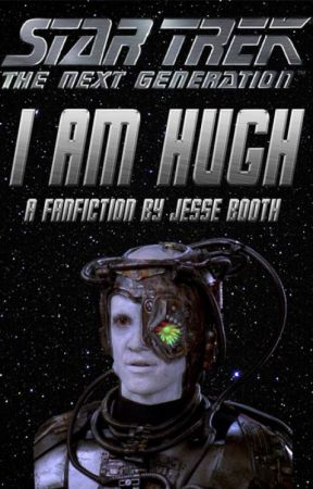 Star Trek: I Am Hugh by jtulkas2