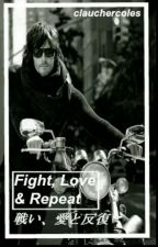 Fight, love & repeat (Norman Reedus) by clauchercoles
