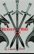 Heroes for Hire     [Wattys2018 longlist] by CharlesSwan