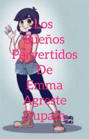 Los sueños pervertidos de Emma agreste dupain by teamchatnoir