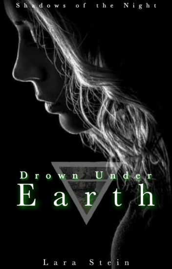 Drown Under Earth - Shadows of the Night 3