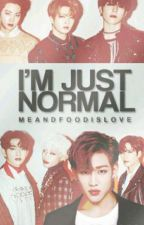 I'm just normal ft. GOT7 by MEandFOODisLOVE