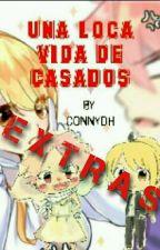 """Una Loca Vida De Casados """"EXTRAS"""" by ConnyDH"""