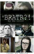 BRATR?! (Dokončeno) by YouTube_fanatik