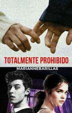 Totalmente prohibido © by MarianneBarillas