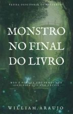 Monstro no final do livro - Livro 01 by WilliamAraujo211