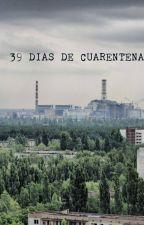 39 DIAS DE CUARENTENA by AmbassadorsPilot