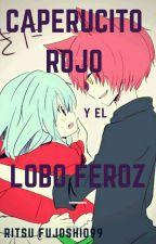 Caperucito Rojo y el Lobo feroz. by ritsu_fujoshi099