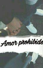 Amor Prohibido... by AmbarCH10