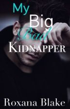 My Big Bad Kidnapper by dr3aming_and_r3ading