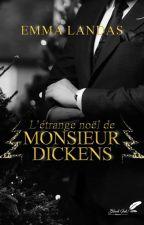 L'étrange Noël De Monsieur Dickens ( Sous contrat d'édition ) by EmmaLa33